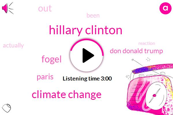 Hillary Clinton,Climate Change,Fogel,Paris,Don Donald Trump