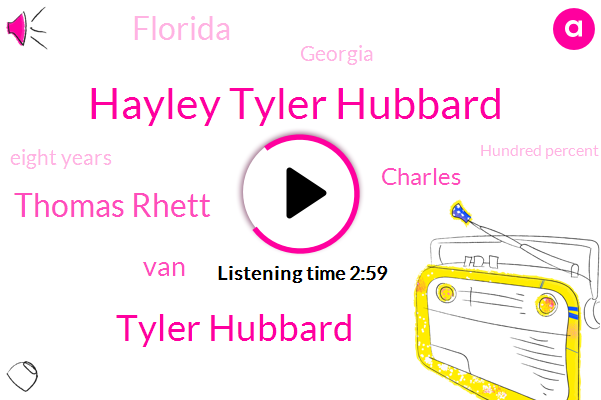 Hayley Tyler Hubbard,Tyler Hubbard,Thomas Rhett,VAN,Charles,Florida,Georgia,Eight Years,Hundred Percent,Five Years,Two Hours,One Year