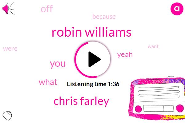 Robin Williams,Chris Farley