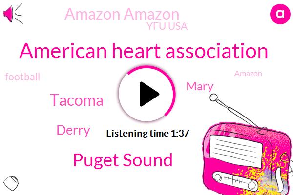 American Heart Association,Puget Sound,Tacoma,Derry,Mary,Amazon Amazon,Yfu Usa,Football,Amazon,Seattle,Five Seconds