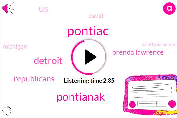 Pontiac,Pontianak,Detroit,Republicans,Brenda Lawrence,United States,David,Michigan,55 Fiftysix Percent,Eighty Five Percent