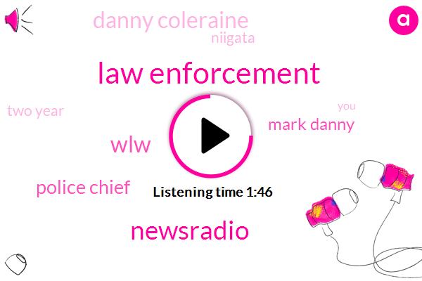 Law Enforcement,Newsradio,WLW,Police Chief,Mark Danny,Danny Coleraine,Niigata,Two Year