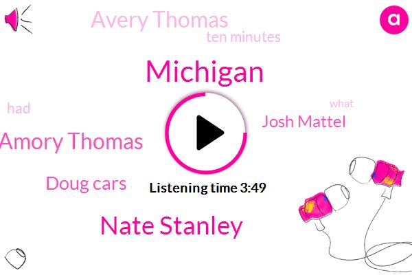 Michigan,Nate Stanley,Amory Thomas,Doug Cars,Josh Mattel,Avery Thomas,Ten Minutes