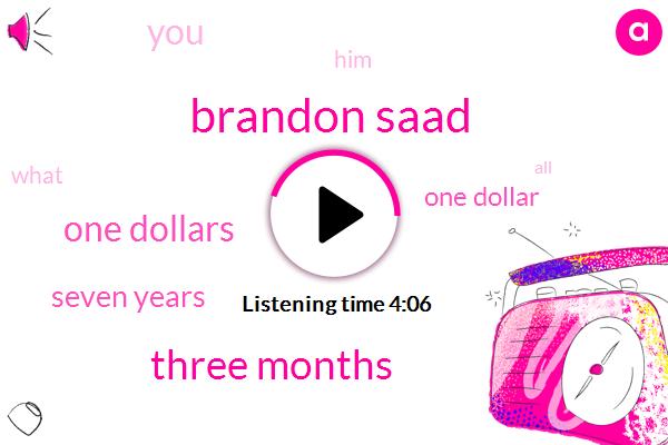 Brandon Saad,Three Months,One Dollars,Seven Years,One Dollar