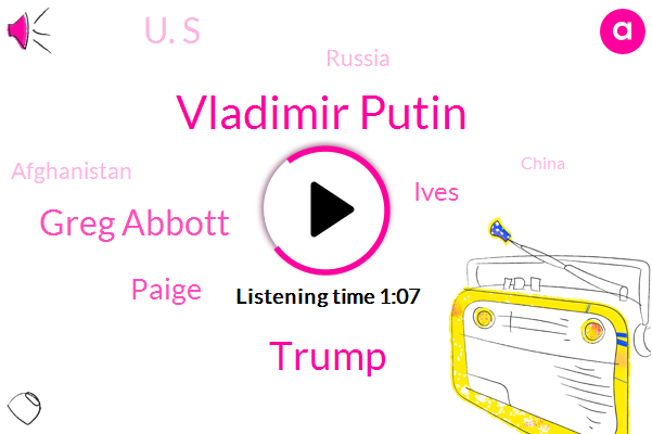 FLU,Vladimir Putin,Donald Trump,Greg Abbott,Paige,Ives,Russia,Afghanistan,China,President Trump,Texas,U. S