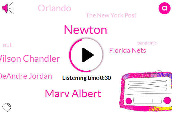 Marv Albert,Florida Nets,Wilson Chandler,Deandre Jordan,Newton,The New York Post,Orlando