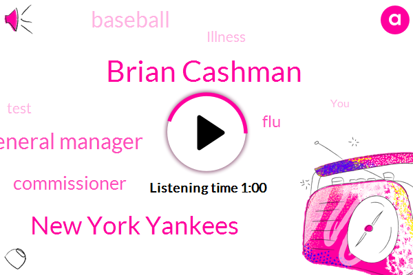 Brian Cashman,New York Yankees,General Manager,FLU,Commissioner,Baseball,Illness