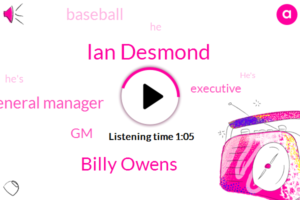 Ian Desmond,Baseball,Billy Owens,General Manager,GM,Executive