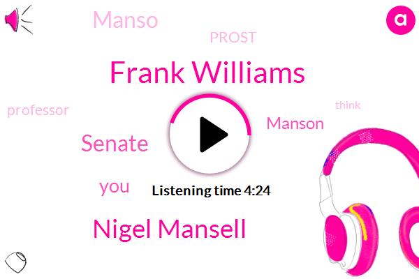 Frank Williams,Nigel Mansell,Senate,Manson,Manso,Prost,Professor,Seneca,Mercedes,Ferrari,Senator,Santa,Mexico,Mclaren,Senna,Paul,Mariners,Andretti