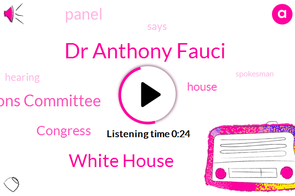 White House,Dr Anthony Fauci,Appropriations Committee,Congress