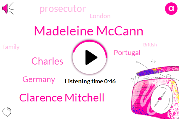Madeleine Mccann,Clarence Mitchell,Germany,Portugal,Prosecutor,London,Charles
