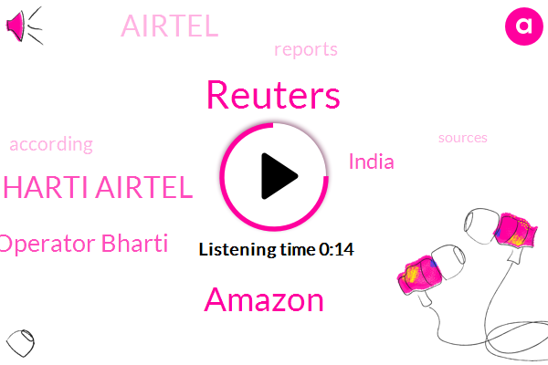 Bharti Airtel,Operator Bharti,Reuters,Amazon,India