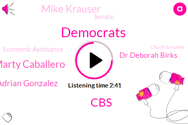 Democrats,CBS,Marty Caballero,Adrian Gonzalez,Dr Deborah Birks,Mike Krauser,Senate,Economic Assistance,Chuck Schumer,John Lewis,GOP,Steve K Thin,David Beg,Congress,Kobe,Paula,Dr Burke,Tennessee