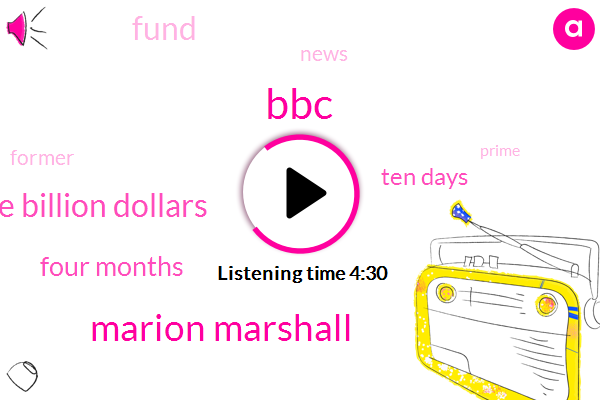 Marion Marshall,BBC,Five Billion Dollars,Four Months,Ten Days