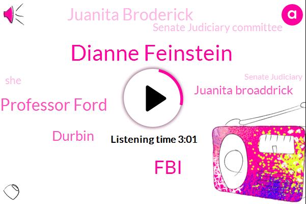 Dianne Feinstein,FBI,Professor Ford,Durbin,Juanita Broaddrick,Juanita Broderick,Senate Judiciary Committee,Senate Judiciary,Msnbc,Jon Tester,Hillary,Ford,Professor,Assault,Bill Clinton,Washington Post,Fraud,Attorney,Rape