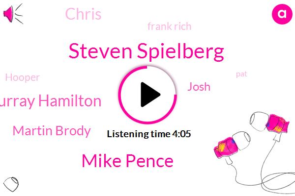 Steven Spielberg,Mike Pence,Murray Hamilton,Spielberg,Martin Brody,Corona,Josh,Chris,Frank Rich,Twitter,Hooper,New York Times,PAT,Vice President,America,Roy Scheider,Richard Dreyfuss,Churchill,Matt