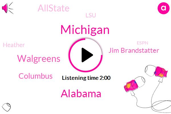 Michigan,Alabama,Walgreens,Columbus,Jim Brandstatter,Allstate,LSU,Heather,Espn,Ohio,Nebraska,Six Sixty Two Yards,Five Minutes
