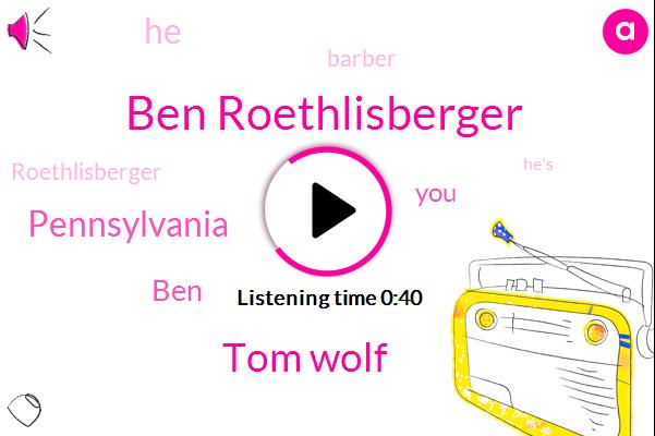 Ben Roethlisberger,Tom Wolf,Pennsylvania