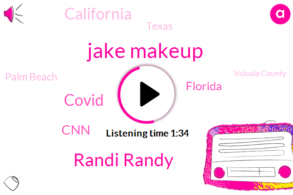 Florida,Palm Beach,Jake Makeup,Randi Randy,Jacksonville Beach,Jake,Volusia County,CNN,Miami Dade,Covid,Broward,California,Texas