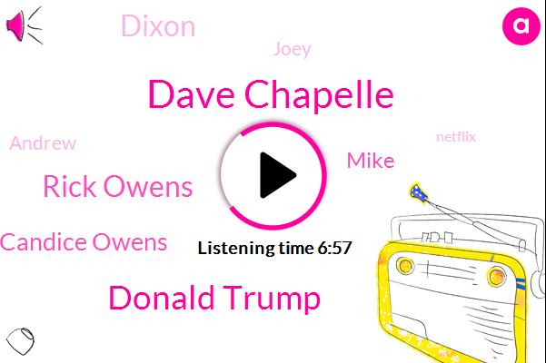 Dave Chapelle,Donald Trump,SNL,Ohio,Asia,Rick Owens,Candice Owens,Iran,New York,Netflix,Mike,Dixon,Joey,Andrew