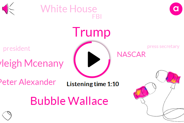 Bubble Wallace,Nascar,Kayleigh Mcenany,President Trump,White House,Peter Alexander,Donald Trump,Press Secretary,FBI