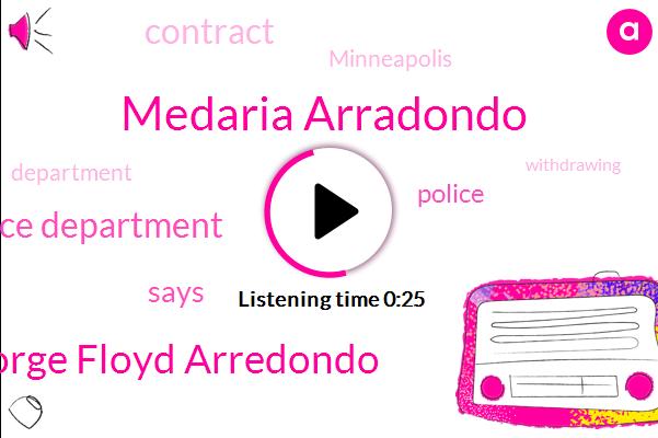 Minneapolis Police Department,Medaria Arradondo,George Floyd Arredondo