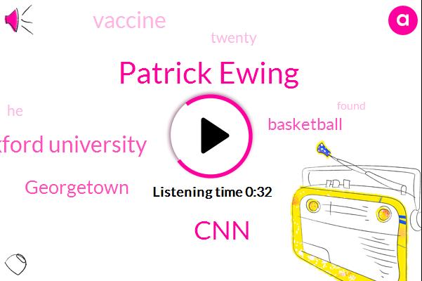 CNN,Oxford University,Patrick Ewing,Georgetown,Basketball