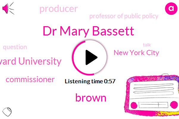 Dr Mary Bassett,Commissioner,New York City,ABC,Producer,Brown,Harvard University,Professor Of Public Policy