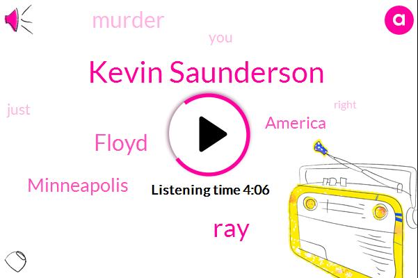 Kevin Saunderson,RAY,Minneapolis,Floyd,Murder,America