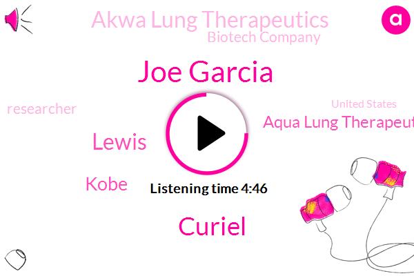 Respiratory Distress,Aqua Lung Therapeutics Acute,Akwa Lung Therapeutics,Joe Garcia,Biotech Company,United States,Curiel,Covid,Founder And Ceo,Researcher,Oregon,Bacterial Pneumonia,China,Lewis,Kobe