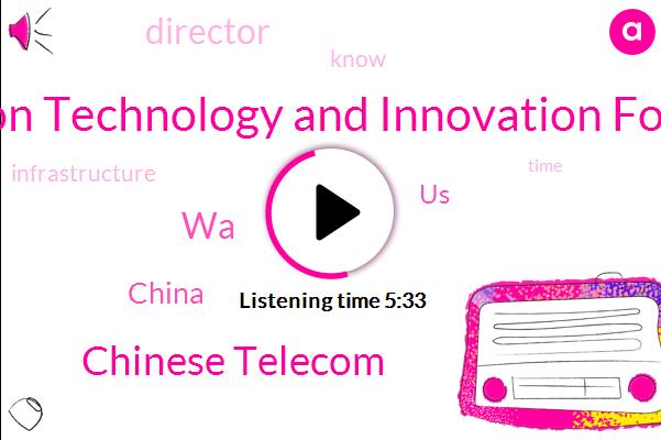 China,United States,Information Technology And Innovation Foundation,WA,Chinese Telecom,Director
