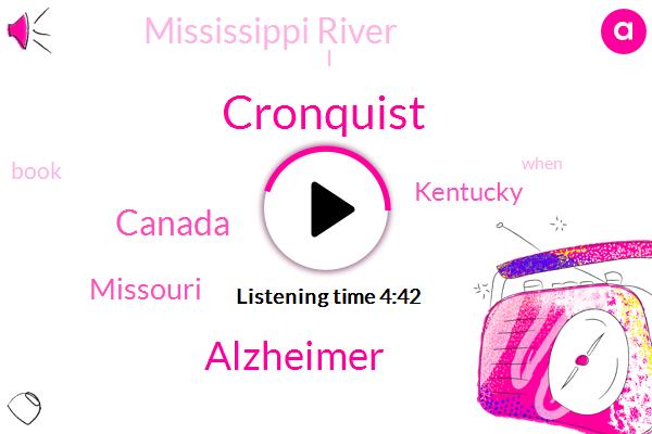 Canada,Mississippi River,Alzheimer,Cronquist,Missouri,Kentucky