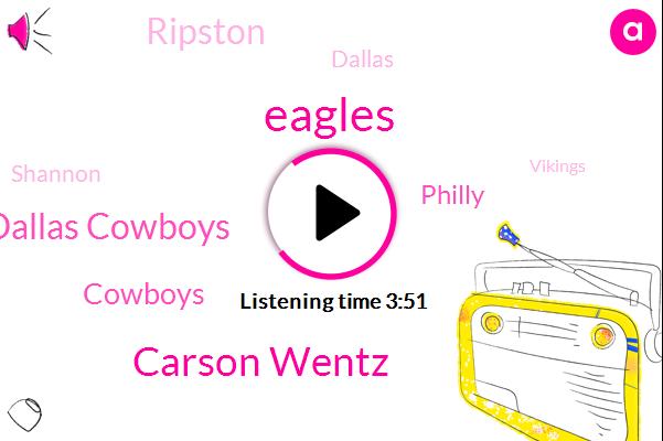 Eagles,Carson Wentz,Dallas Cowboys,Cowboys,Philly,Ripston,Dallas,Shannon,Vikings,Jae Jao,NFC,Gins,New Orleans,Dougie,Sean,Doug Peterson,David Irving,Washington,Nick Foles