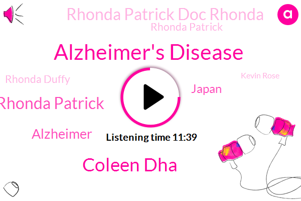 Alzheimer's Disease,Coleen Dha,Doctor Rhonda Patrick,Alzheimer,Japan,Rhonda Patrick Doc Rhonda,Rhonda Patrick,Rhonda Duffy,Kevin Rose,New York,Dr Peter,RON,Metformin,Dr Dr,Doria,Facet Journal,Opec,Apple,L. E. L.