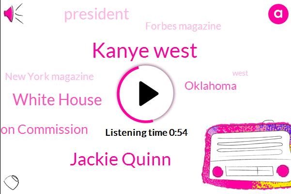 Kanye West,Oklahoma,Forbes Magazine,White House,Jackie Quinn,President Trump,New York Magazine,Federal Election Commission