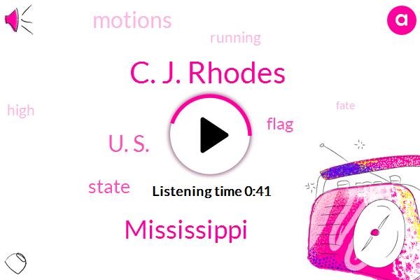 Mississippi,C. J. Rhodes,U. S.