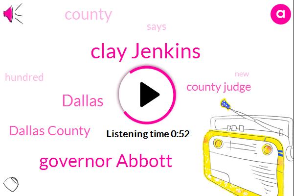 Dallas County,Clay Jenkins,Dallas,County Judge,Governor Abbott