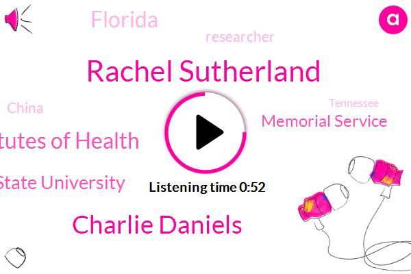 Fraud,Rachel Sutherland,National Institutes Of Health,Charlie Daniels,Bribery,Ohio State University,Florida,Memorial Service,Researcher,China,Tennessee,Professor