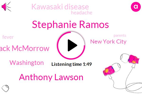 ABC,Stephanie Ramos,Washington,New York City,Anthony Lawson,Kawasaki Disease,Headache,Jack Mcmorrow,Fever