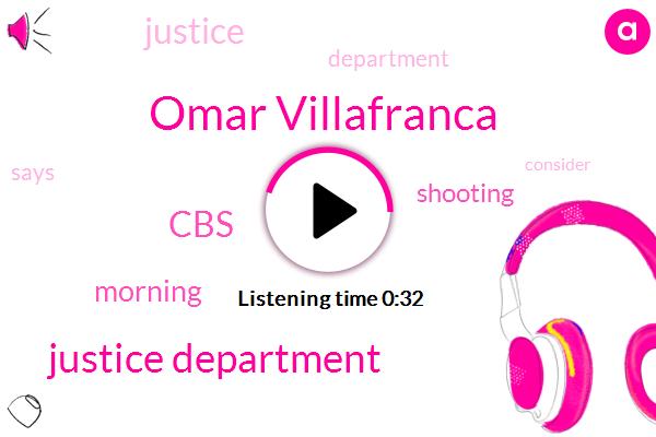 Justice Department,Omar Villafranca,CBS