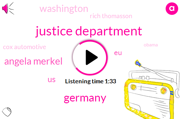 Justice Department,Germany,Angela Merkel,EU,Washington,United States,Rich Thomasson,Cox Automotive,Barack Obama,Chancellor,President Trump,Eight Percent,Six Months