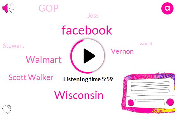 Facebook,Wisconsin,Walmart,Scott Walker,Vernon,GOP,Joss,Stewart