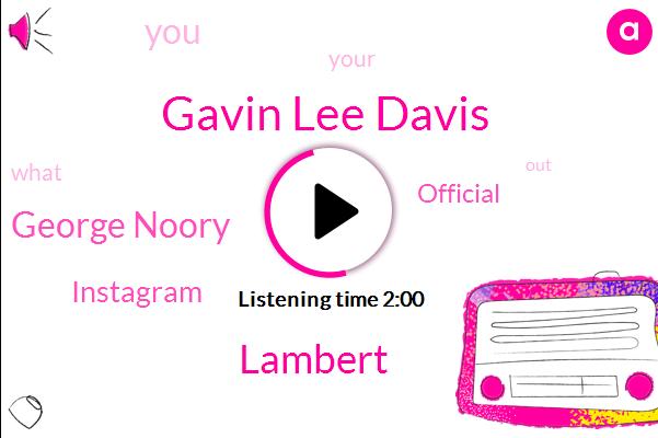 Gavin Lee Davis,Lambert,George Noory,Instagram,Official