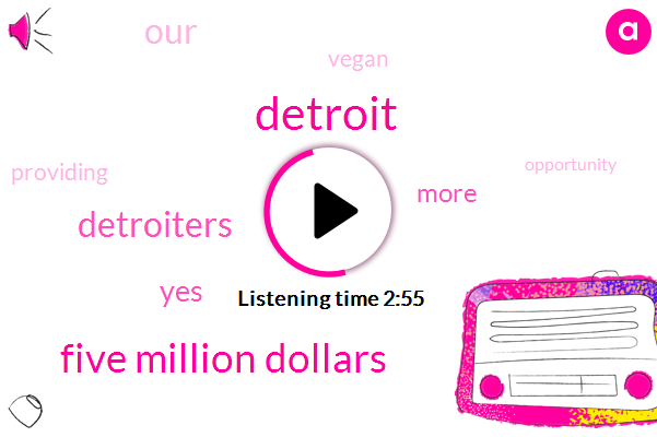 Detroit,Five Million Dollars