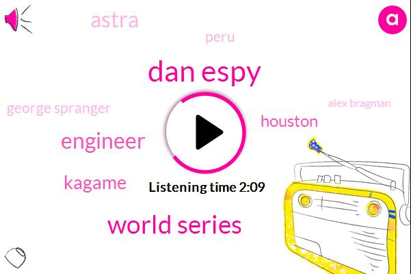 Dan Espy,World Series,Engineer,Kagame,Houston,Astra,Peru,George Spranger,Alex Bragman,Los Angeles,Astros,MLB,Carlos Correa,Three Years