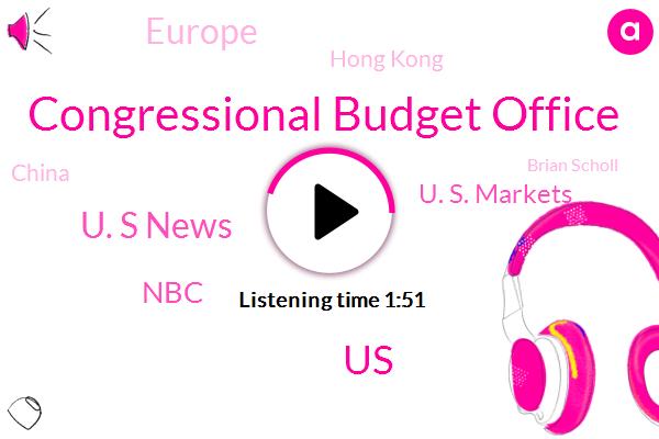 Congressional Budget Office,United States,U. S News,NBC,U. S. Markets,Europe,Hong Kong,China,Brian Scholl,Mohr,Germany,London,Japan,America