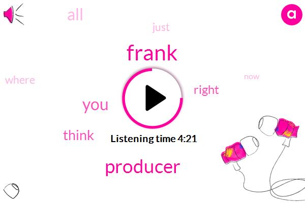 Producer,Frank