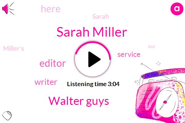 Sarah Miller,Walter Guys,Editor,Writer