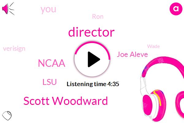 Director,Scott Woodward,Ncaa,LSU,Joe Aleve,RON,Verisign,Wade,Coach Jones,NPA,Iran,Riva,Kodjo,Chancellor,Patent Rouge,Yahoo,Glenn,Miller,Nick,Jolley