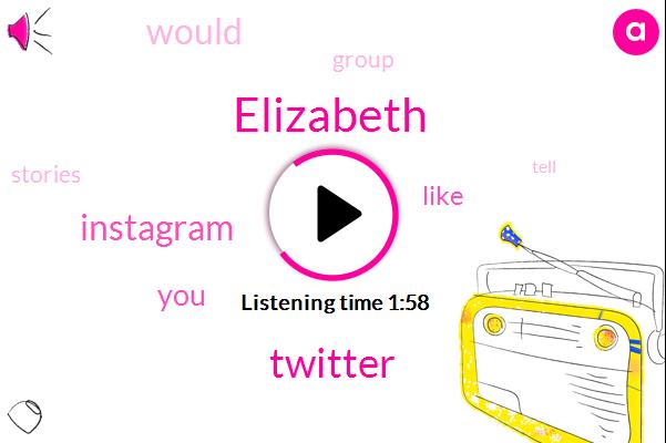 Elizabeth,Twitter,Instagram